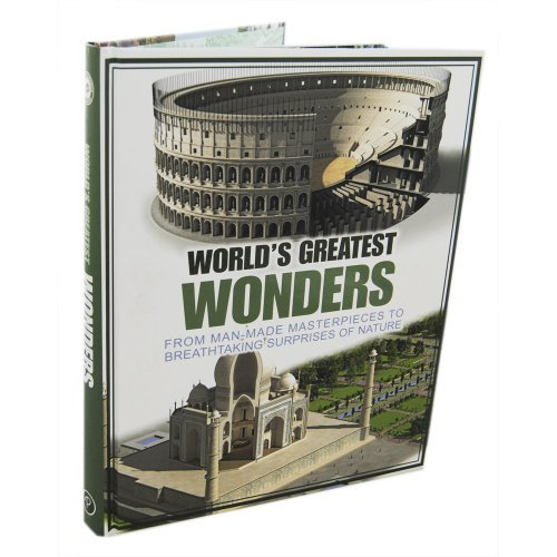9781472323446: World's Greatest Wonders - From Man-Made Masterpieces to Breathtaking Surprises of Nature