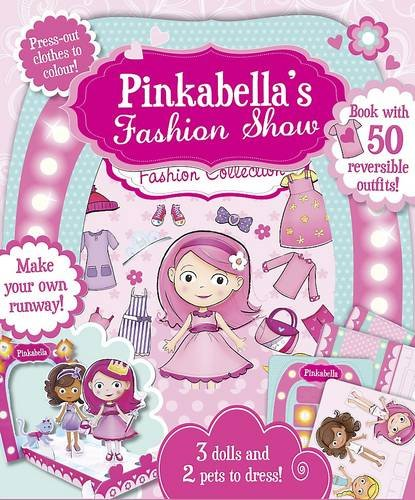 9781472323767: Pinkabella's Fashion Show (Create and Play Activity Set)
