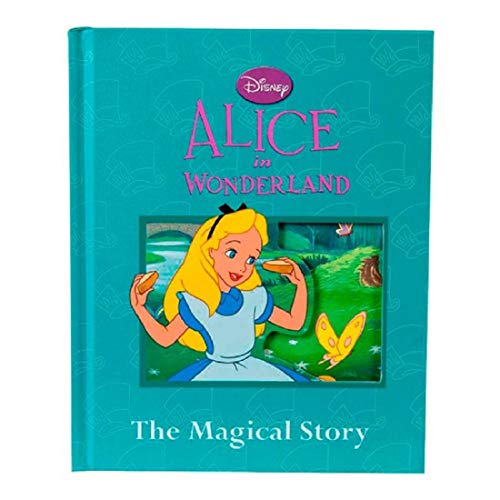 9781472324887: DISNEY ALICE IN WONDERLAND THE MAGICAL STORY