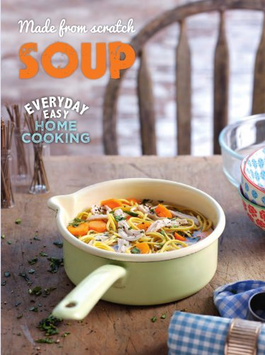 Soup (Made From Scratch): Parragon Books