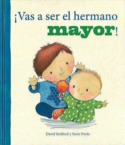 Vas a ser el hermano mayor! (Brother/Sister PIC) (Spanish Edition): Parragon Books