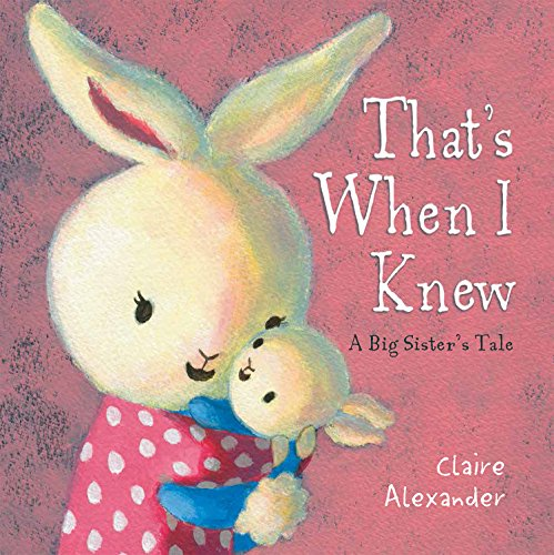 9781472331854: That's When I Knew: A Big Sister's Tale
