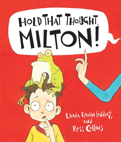 9781472331991: Hold That Thought, Milton! (Picture Books)