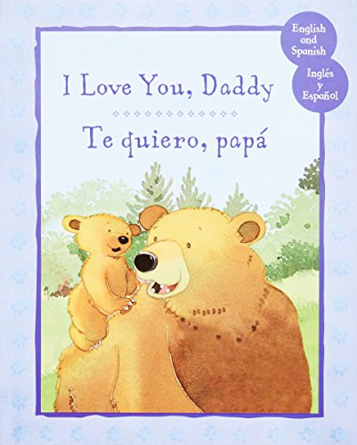 9781472336026: Bilingüe: Te quiero, papa/I Love You, Daddy (Spanish Edition)