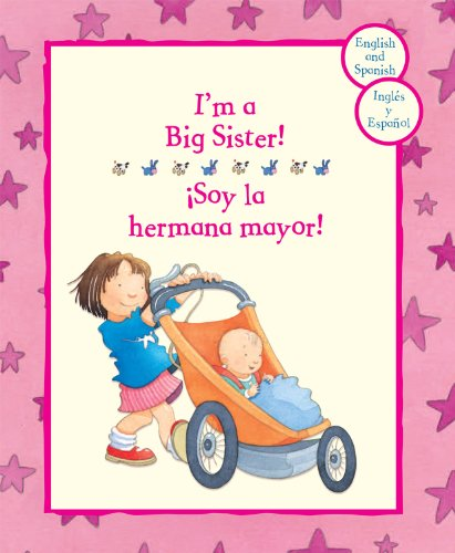 Bilingüe: Soy la hermana mayor! (Spanish Edition): Parragon Books