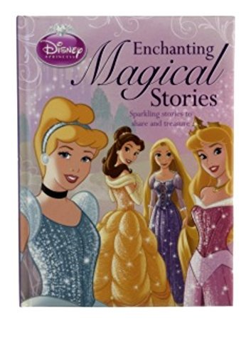 Disney Princess Enchanting Magical Stories Storybook /: Unknown