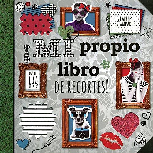 9781472339669: ¡Mi Propio Libro De Recortes! (+ Stickers+ Papeles Estampados) (Tween Range)