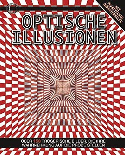 9781472340139: Optische Illusionen: Über 150 trügerische Bilder, die Ihre Wahrnehmung auf die Probe stellen