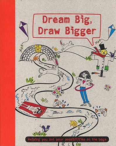 Dream Big, Draw Bigger (Drawing Books): Parragon Books