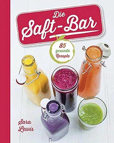 Die Saft-Bar: Sara Lewis
