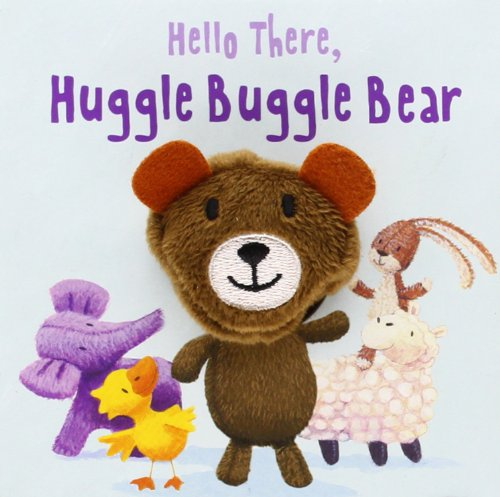 9781472344151: Hello There, Huggle Buggle Bear