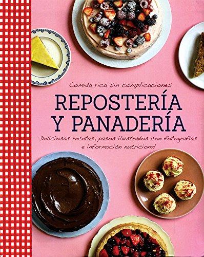 9781472345912: Comida rica sin complicaciones - Repostería y Panadería (Good Food) (Spanish Edition)