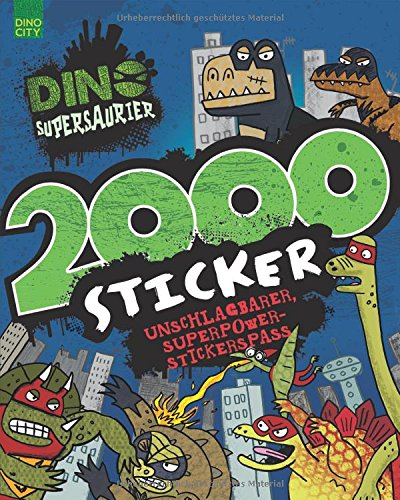 9781472349002: Dino Supersaurier 2000 Sticker: Unschlagbarer, Superpower-Stickerspaß