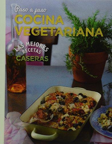 9781472350596: Las Mejores Recetas Caseras Paso a Paso - Cocina vegetarania (Spanish Edition)