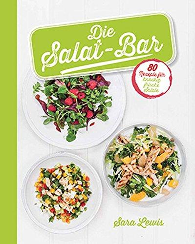 9781472354136: Die Salat-Bar: 80 Rezepte für knackig frische Salate