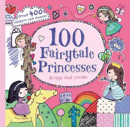 9781472354945: 100 Fairytale Princesses: Design and Create