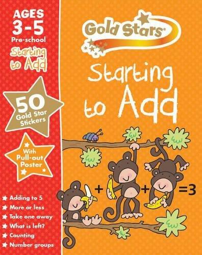9781472356857: Gold Stars Starting to Add Ages 3-5 Pre-school (Gold Stars Preschool Workbooks)