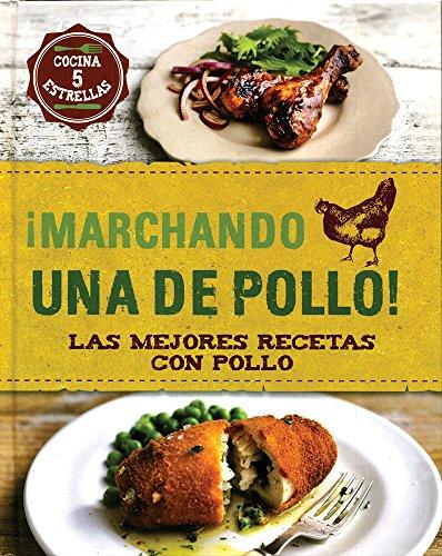 9781472359698: ¡Marchando Una De Pollo! Las Mejores Recetas Con Pollo (Food Heroes)