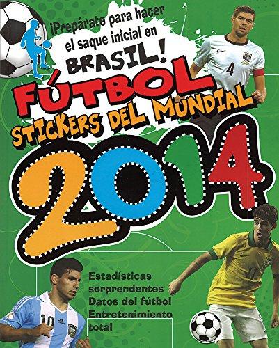 9781472359780: Futbol Stickers Del 2014 (Spanish Edition)