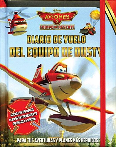 9781472359933: Disney Aviones 2 Diario de vuelo del equipo de Dusty (Spanish Edition)