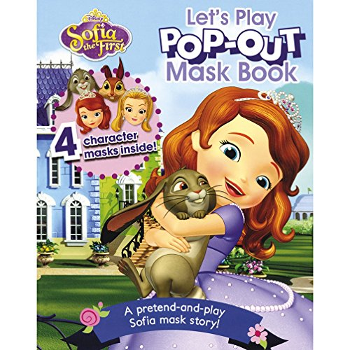 9781472360823: Disney Sofia the First Pop-Out Mask Book: 4 Character Masks Inside! A Pretend-and-Play Sofia Mask Story!