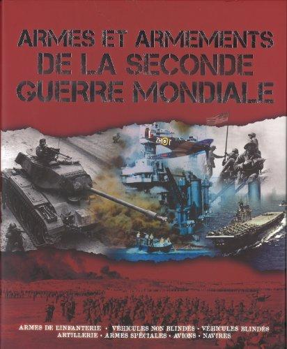 ARMES ET ARMEMENTS DE LA SECONDE GUERRE: COLLECTIF