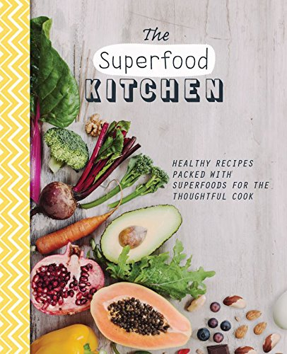 9781472364548: The Superfood Kitchen: Healthy Recipes Packed with Superfoods for the Thoughtful Cook (The Healthy Kitchen)