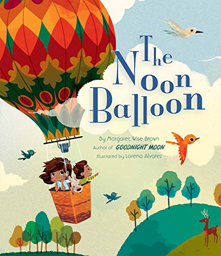 The Noon Balloon (Mwb Picture Books): Margaret Wise Brown