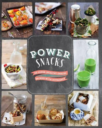 9781472375957: Power Snacks: 50 Super Healthy Snacks Packed with Nutrients