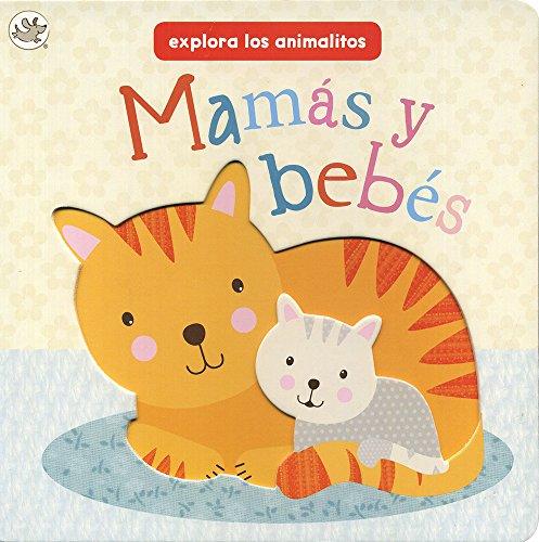 9781472380715: Mamás y bebés: Explora los animalitos (Little Learners) (Spanish Edition)