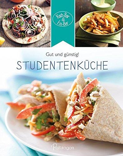 9781472380852: Koch-Bar & Ess-Bar - Gut und günstig! Studentenküche