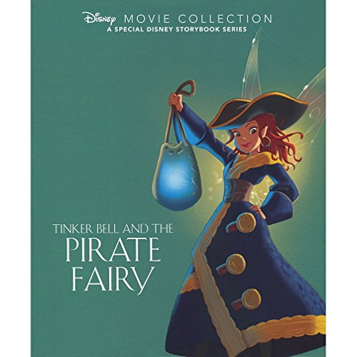 9781472381866: Disney Movie Collection: Tinker Bell and the Pirate Fairy: A Special Disney Storybook Series