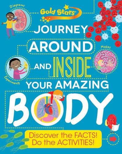 9781472382412: Gold Stars Journey Around and Inside Your Amazing Body: Discover the Facts! Do the Activities!