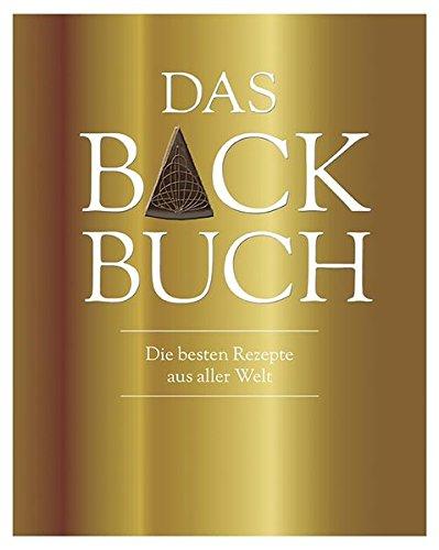 9781472383372: Das Backbuch (Luxusausgabe): Mit Schutzumschlag & Goldschnitt