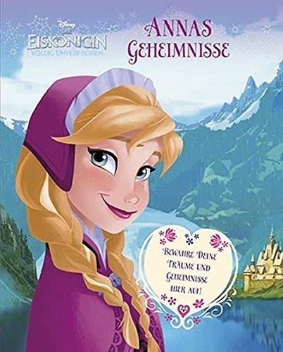 9781472389800: Die Eiskönigin - Annas Geheimnisse: Bewahre deine Träume und Geheimnisse hier auf!