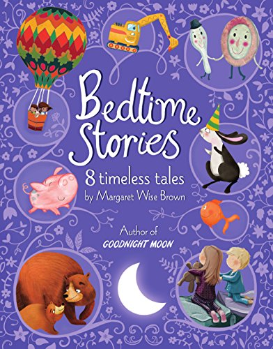 Bedtime Stories from Margaret Wise Brown: 8 Timeless Tales: Margaret Wise Brown