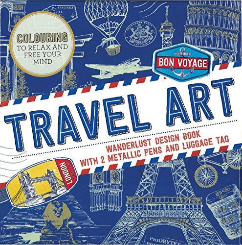 9781472393883: Travel Art: Wanderlust design book with 2 metallic pens and luggage tag