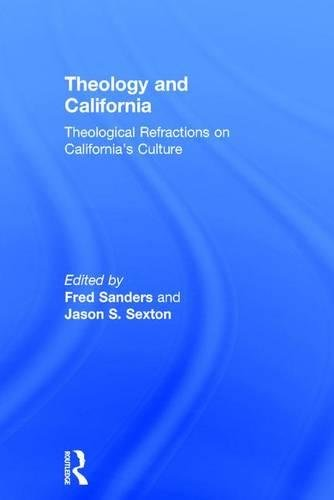 9781472409461: Theology and California: Theological Refractions on California's Culture