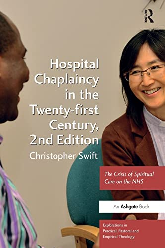 Hospital Chaplaincy in the Twenty-First Century: The Crisis of Spiritual Care on the NHS (...