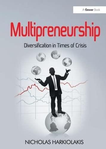 Multipreneurship: Diversification in Times of Crisis: Harkiolakis, Nicholas