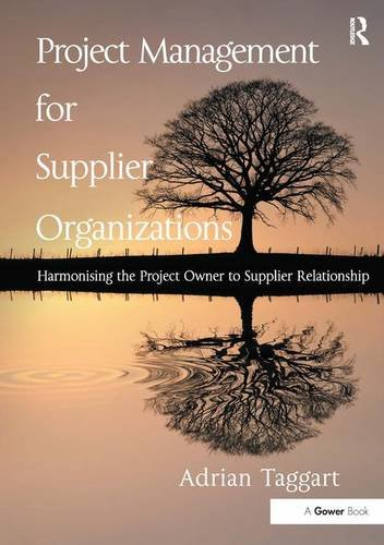 Project Management for Supplier Organizations: Taggart, Mr. Adrian