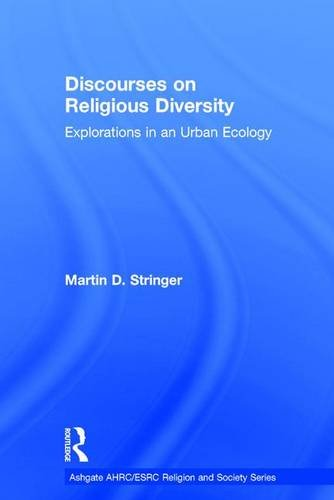 9781472411747: Discourses on Religious Diversity: Explorations in an Urban Ecology (AHRC/ESRC Religion and Society Series)