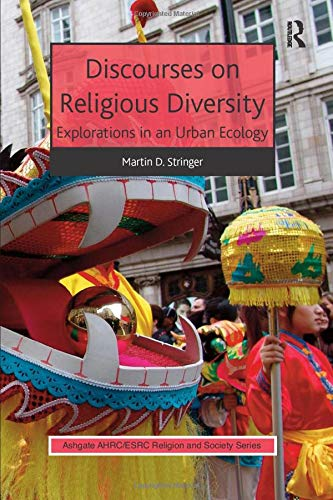 9781472411754: Discourses on Religious Diversity: Explorations in an Urban Ecology (AHRC/ESRC Religion and Society Series)