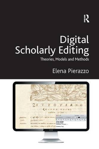 9781472412119: Digital Scholarly Editing: Theories, Models and Methods (Digital Research in the Arts and Humanities)