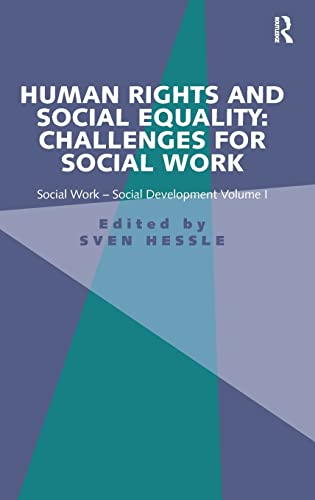 9781472412355: Human Rights and Social Equality: Challenges for Social Work: Social Work-Social Development Volume I