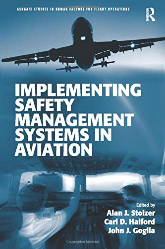 Implementing Safety Management Systems in Aviation (Ashgate: Alan J. Stolzer,Carl