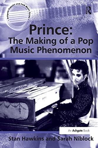 9781472413284: Prince: The Making of a Pop Music Phenomenon (Ashgate Popular and Folk Music Series)