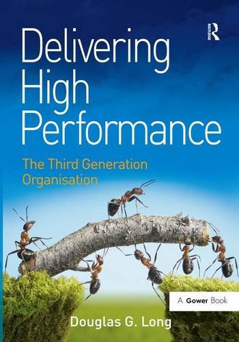 9781472413321: Delivering High Performance: The Third Generation Organisation