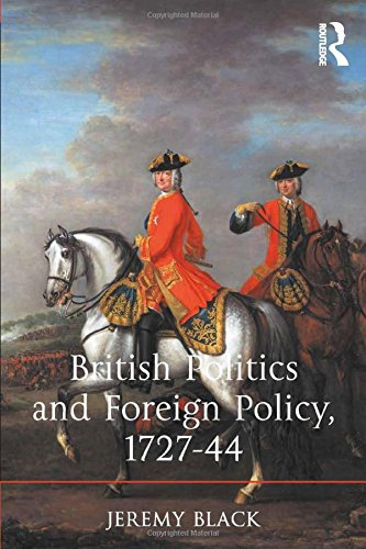 9781472414250: British Politics and Foreign Policy, 1727-44