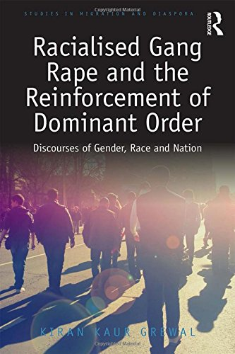 9781472414991: Racialised Gang Rape and the Reinforcement of Dominant Order: Discourses of Gender, Race and Nation (Studies in Migration and Diaspora)